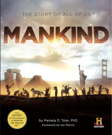 History Channel's Mankind: The Story of Us. Win this beautiful Coffee Table Book!