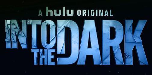 Binge Alert: Hulu's Into the Dark!
