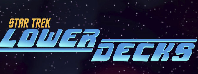 CBS All Access Releases Star Trek: Lower Decks Premiere Date! Introduces Characters!