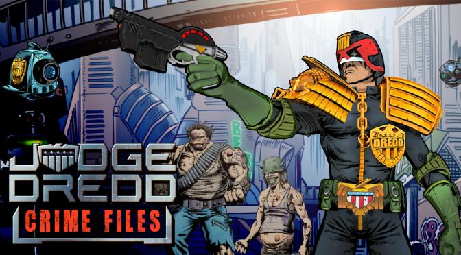 You Can Be Judge Dredd in Judge Dredd: Crime Files!