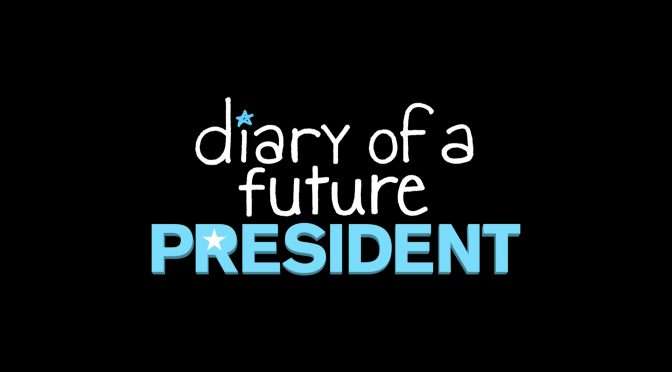 I Had a Lot to Say Trailer: Diary of a Future President!