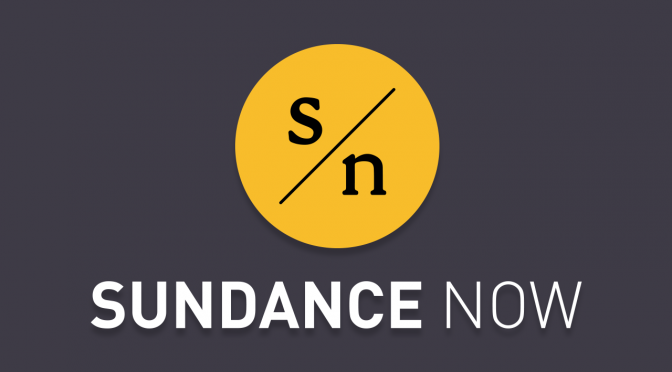 Sundance NOW Says 'We're With You' with Free Programming!